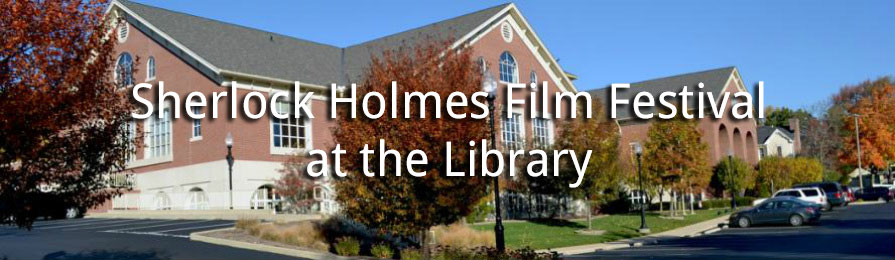 Sherlock Holmes Film Festival at the Library