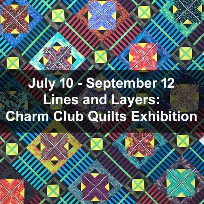 Lines and Layers: Charm Club Quilts Exhibition at SullivanMunce Cultural Center